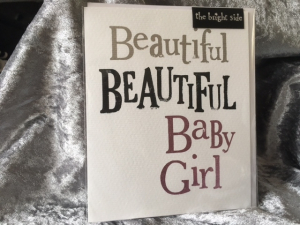 The Birght Side - Beautiful Beautiful Baby Girl - 17x14cm - Inclusief enveloppe