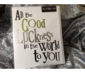 The Birght Side - All the Good Luckness in the World to You - 17x14cm - Inclusief enveloppe