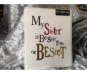 The Birght Side - My Sisters is Bester than the Bestest - 17x14cm - Inclusief enveloppe