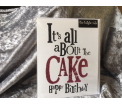 The Birght Side - It's all about the Cake Happy Birthday - 17x14cm - Inclusief enveloppe